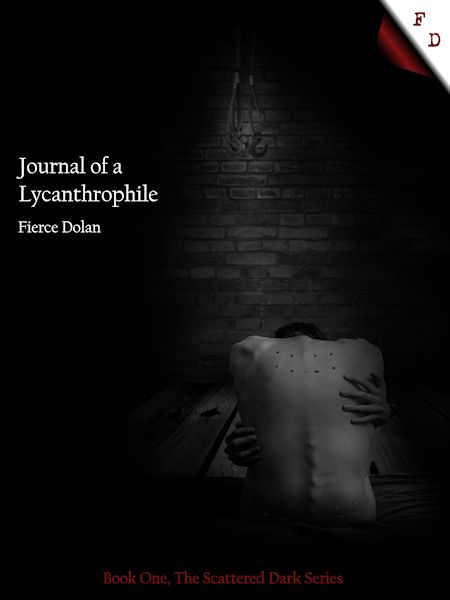 Journal of a Lycanthrophile, Book One of the Scattered Dark Series, by Fierce Dolan