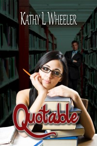 Quotable by Kathy L. Wheeler
