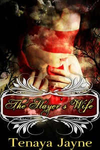 The Slayer's Wife by Tenaya Jayne