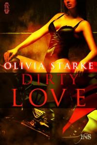 Dirty Love by Olivia Starke